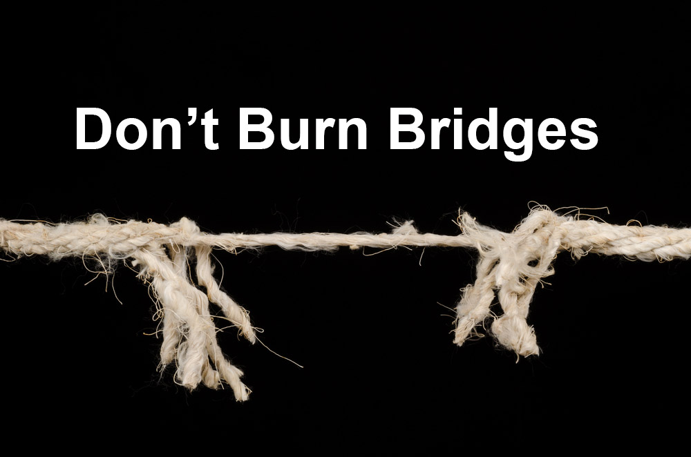 What's Up Wednesday – Don't Burn a Bridge